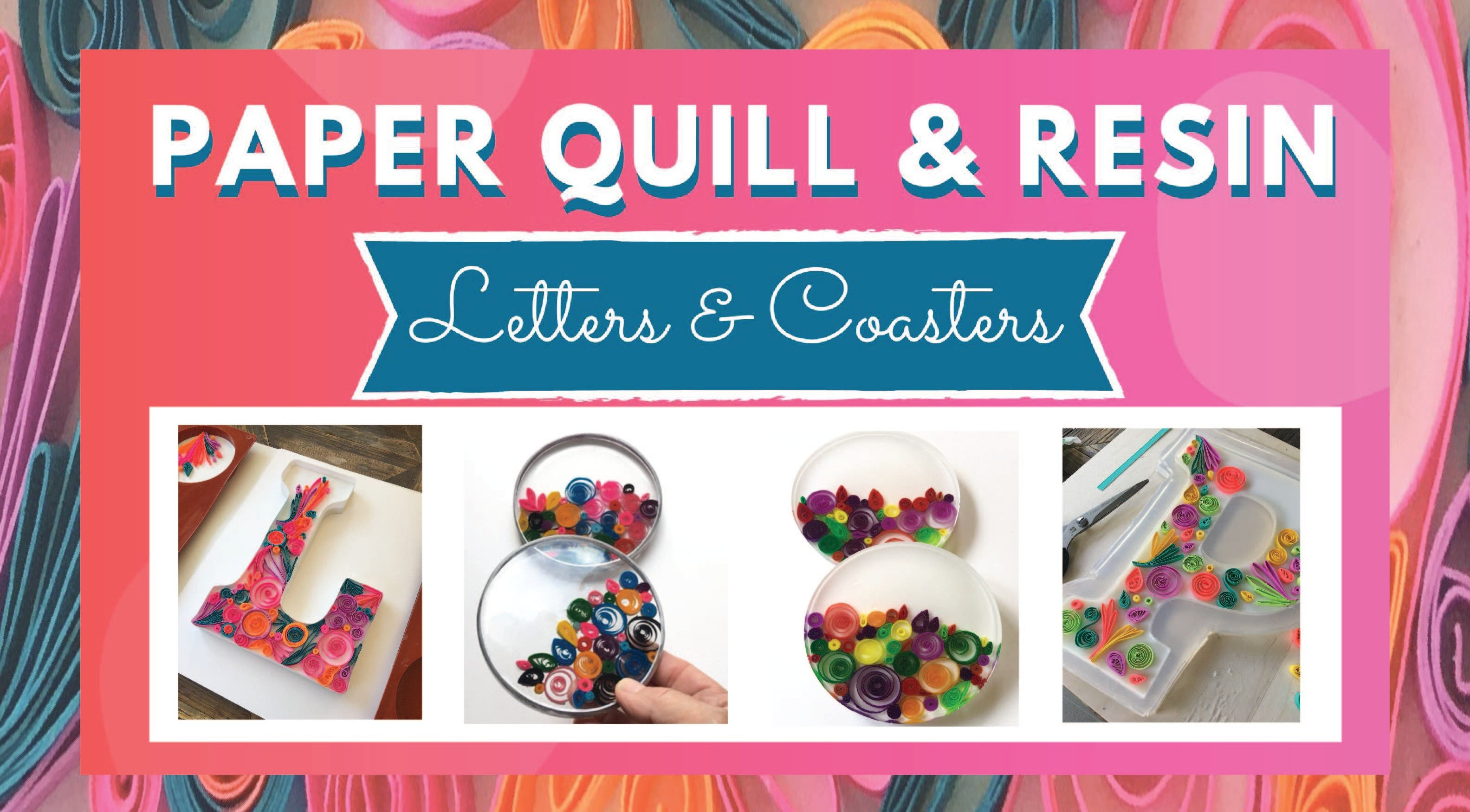 Paper Quill & Resin Course