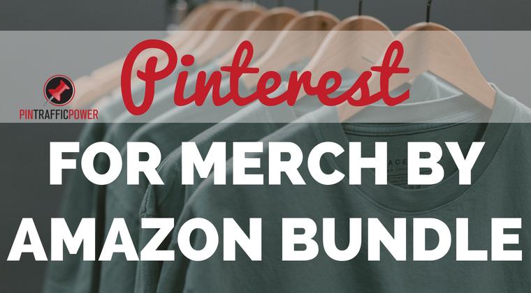 Pinterest For Merch By Amazon Bundle