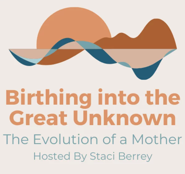 Birthing into the Great Unknown