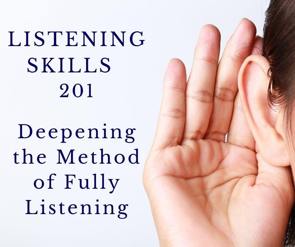 Listening Skills 201: Deepening the Method