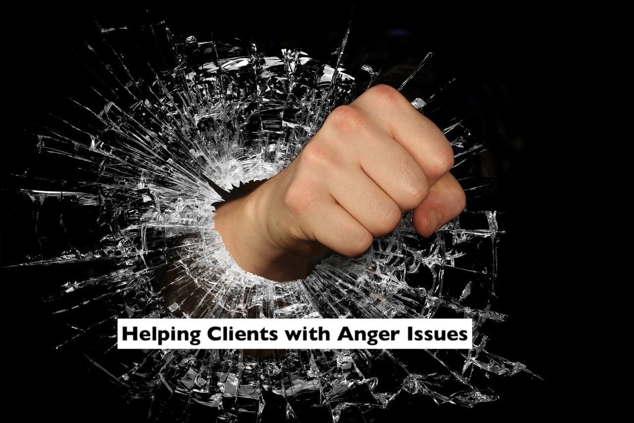 Helping Clients with Anger Issues.