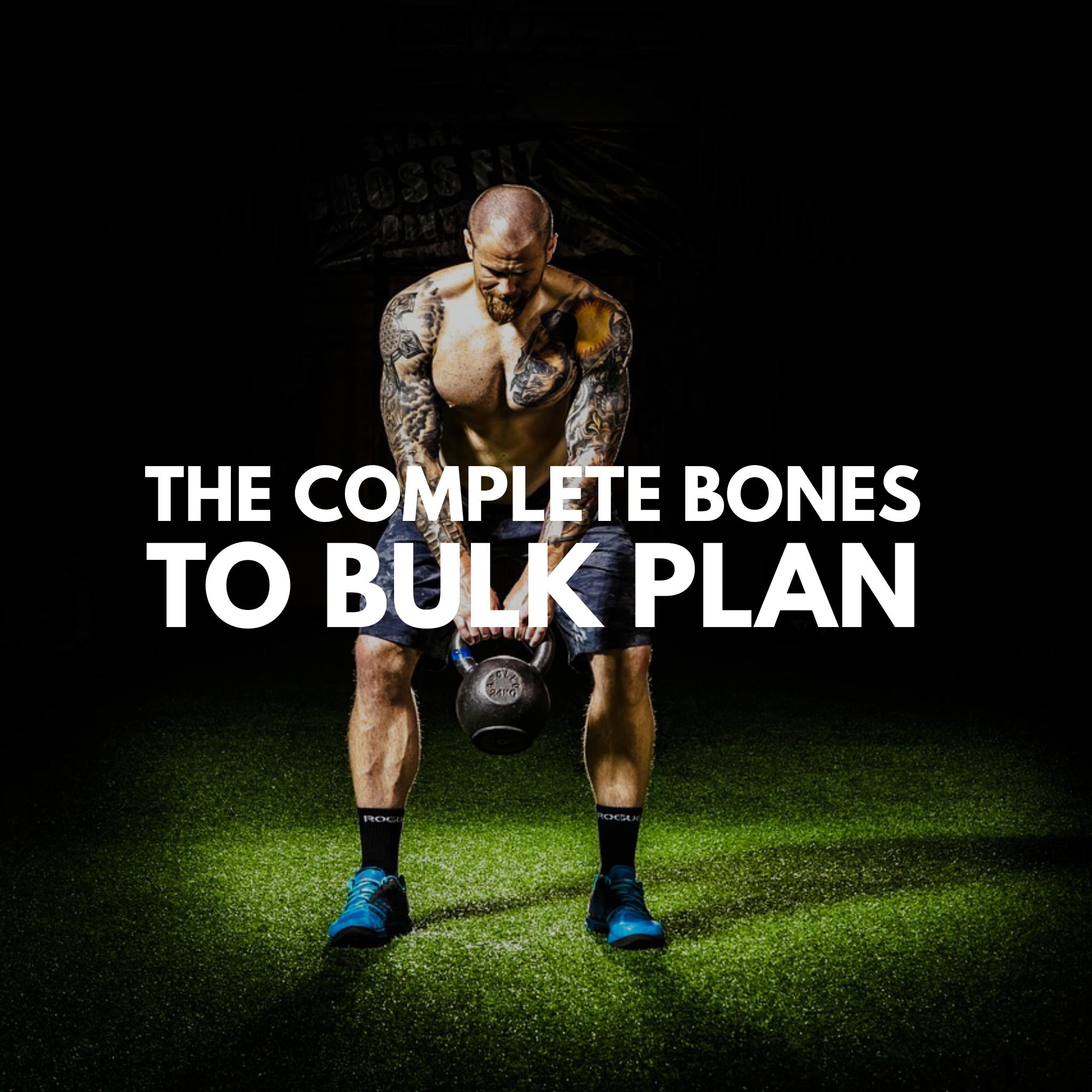 The Complete Bones To Bulk Program