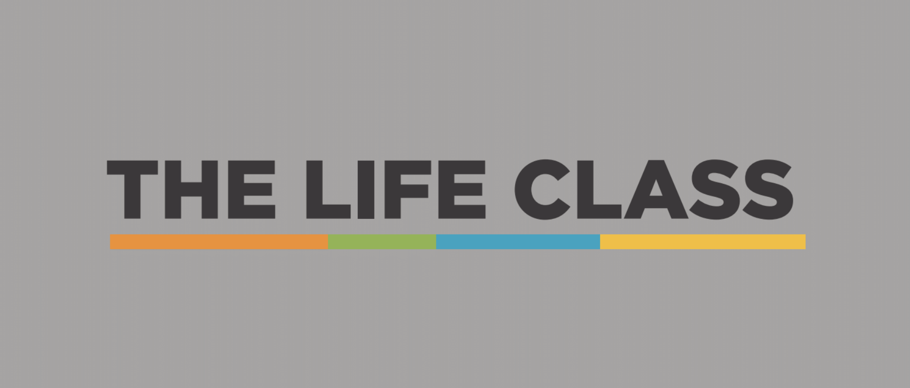 Looking for our in person LIFE Class?