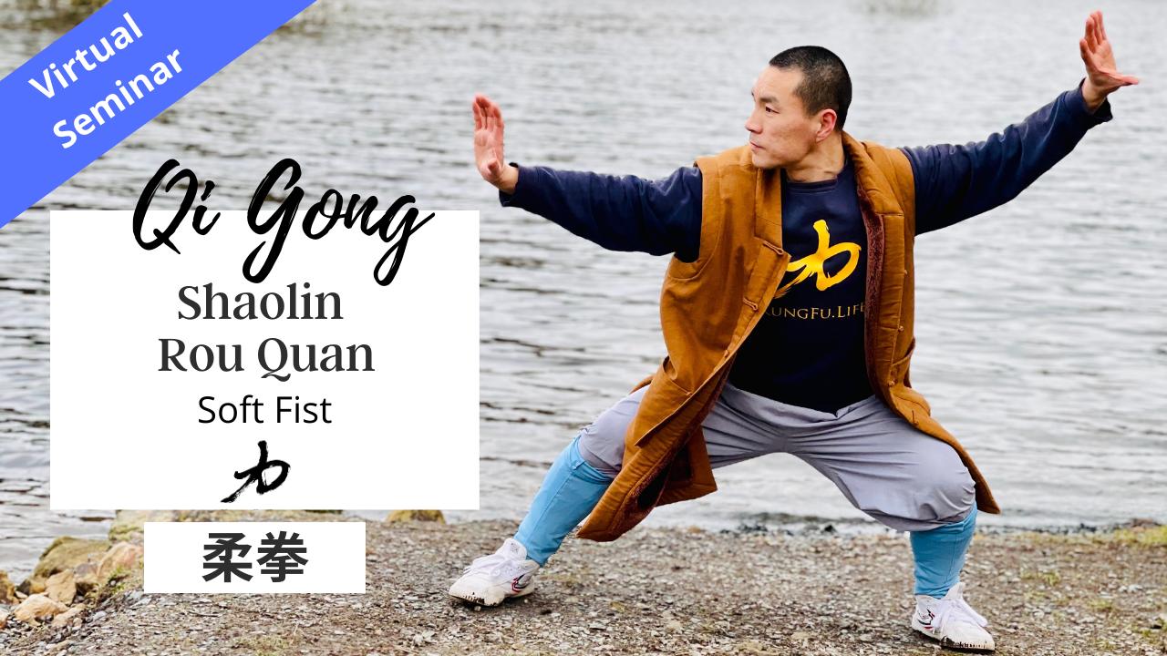 Shaolin Qi Gong - Rou Quan | Soft Fist