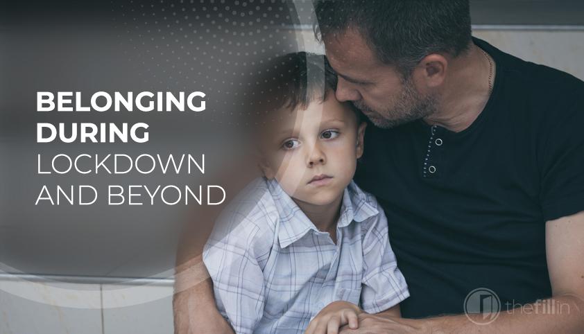 Belonging during lockdown and beyond