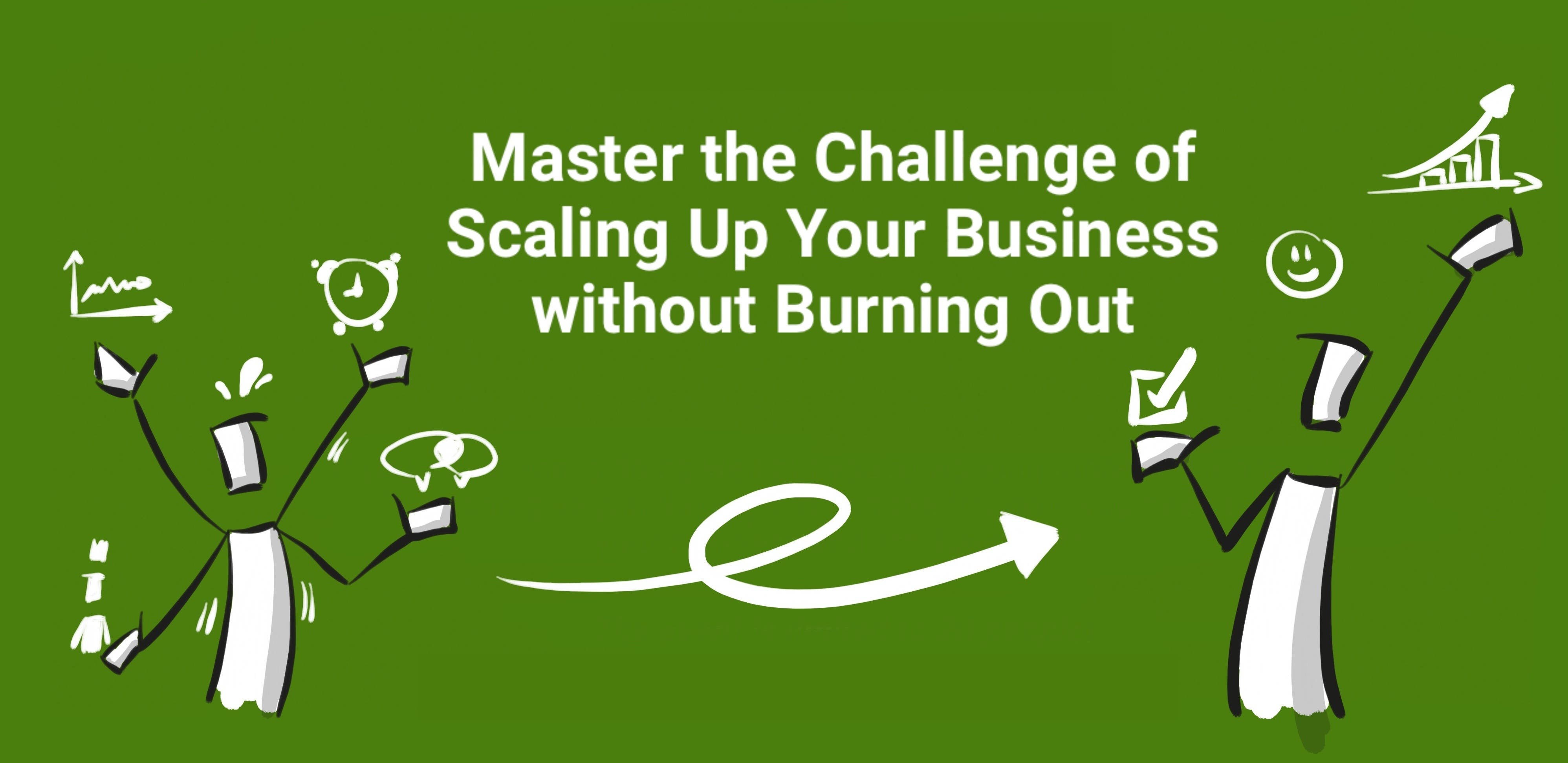 Scaling up without burning out