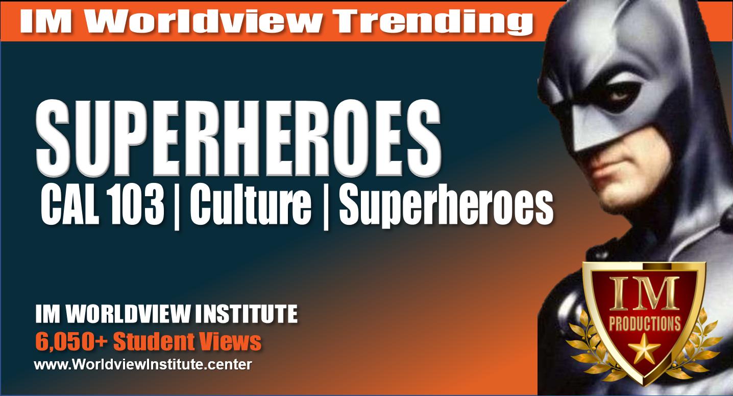CAL 103 | Superheroes