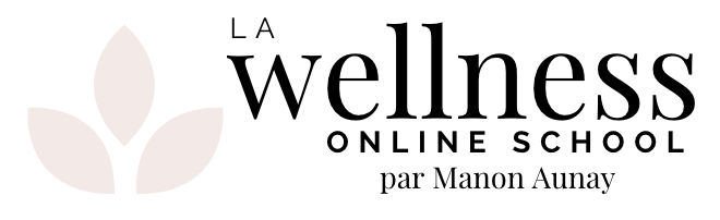 La Wellness Online School par Manon Aunay ©