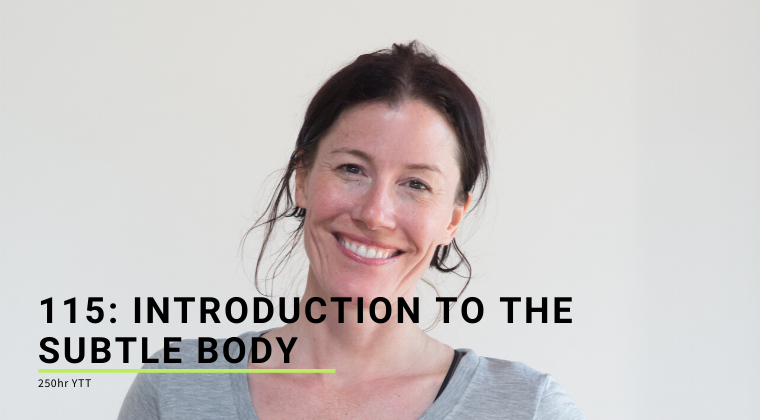 115: Introduction to the Subtle Body