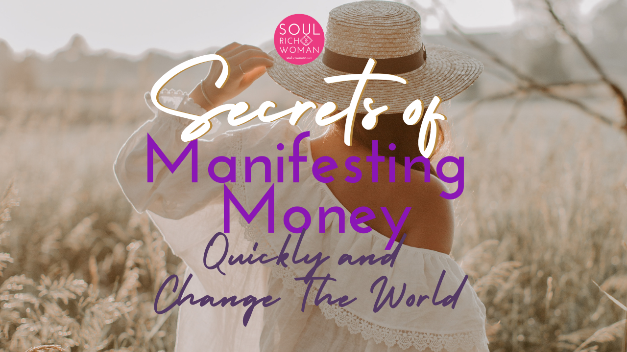 Soul What? Secrets of Manifesting Money Quickly