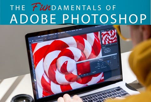 The Fundamentals of  Adobe Photoshop - Tools of the Trade