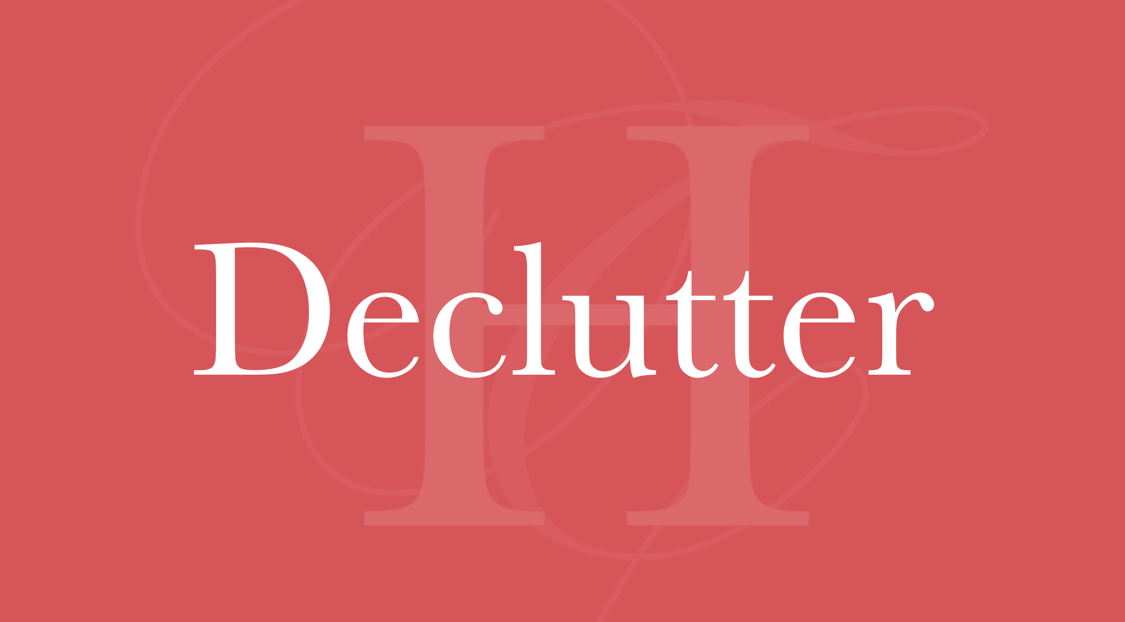 Declutter - The Free Course!