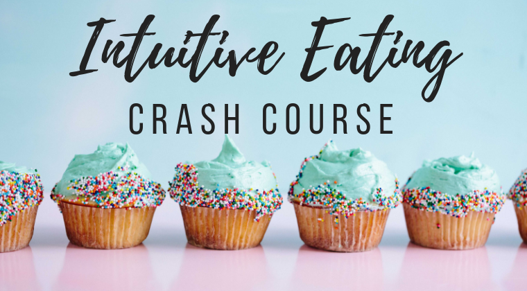 Ditch The Diet: Intuitive Eating Crash Course