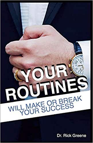 Your Routines: Will Make Or Break Your Success