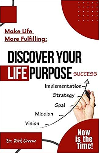 Make Life More Fulfilling: Discover Your Life Purpose