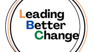 Leading Better Change