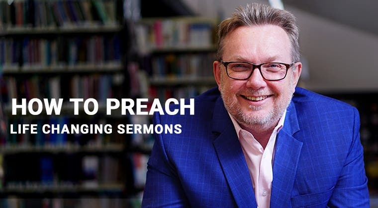 How to Preach Life Changing Sermons