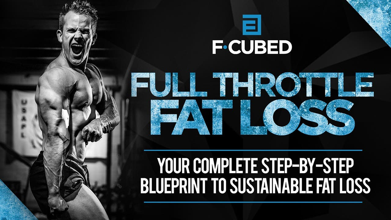 Full Throttle Fat Loss: Your Complete Step-by-Step Blueprint to Sustainable Fat Loss
