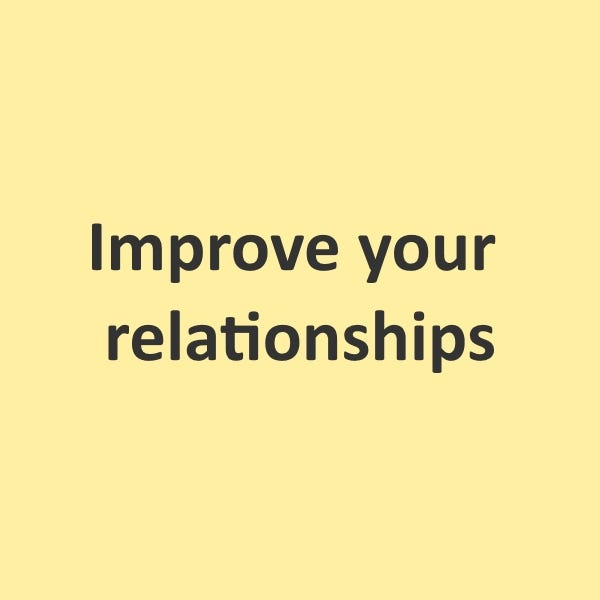 Improve your relationships