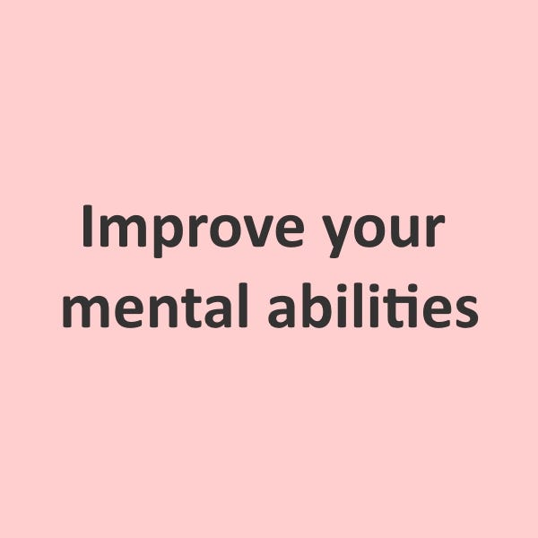 Improve your mental abilities