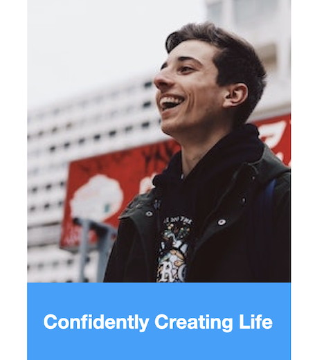 Confidently Creating Life