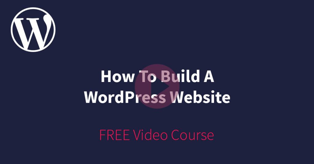 How To Build A WordPress Website (The Easy Way)