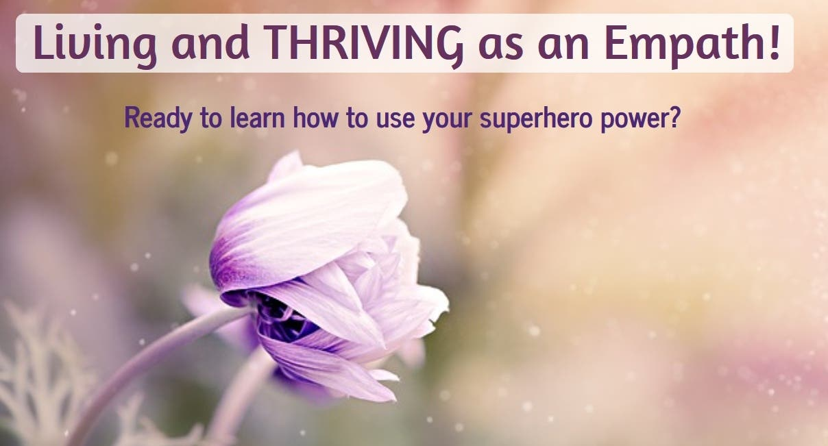 Living and Thriving as an Empath