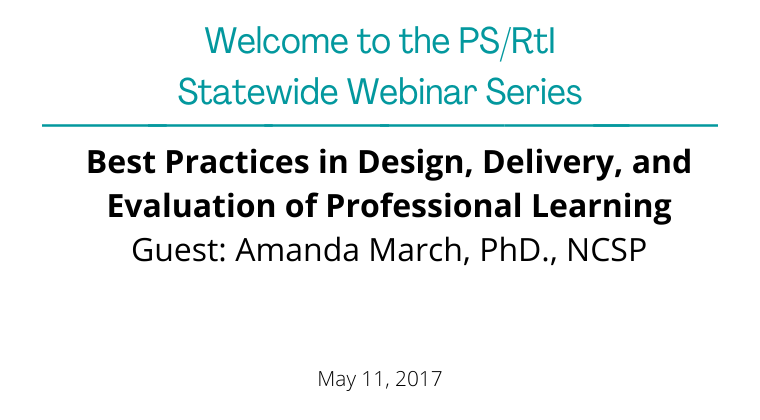 May 2017: Best Practices in Design, Delivery, and Evaluation of Professional Learning