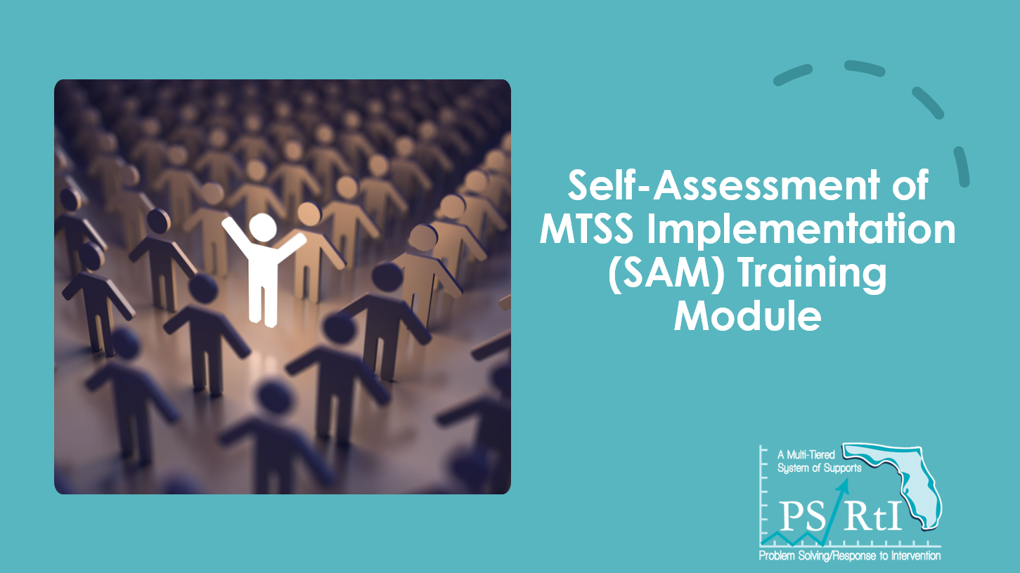 Self-Assessment of MTSS Implementation (SAM) Training Module