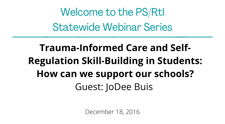 December 2016: Trauma-Informed Care and Self-Regulation Skill-Building in Students: How can we support our schools?