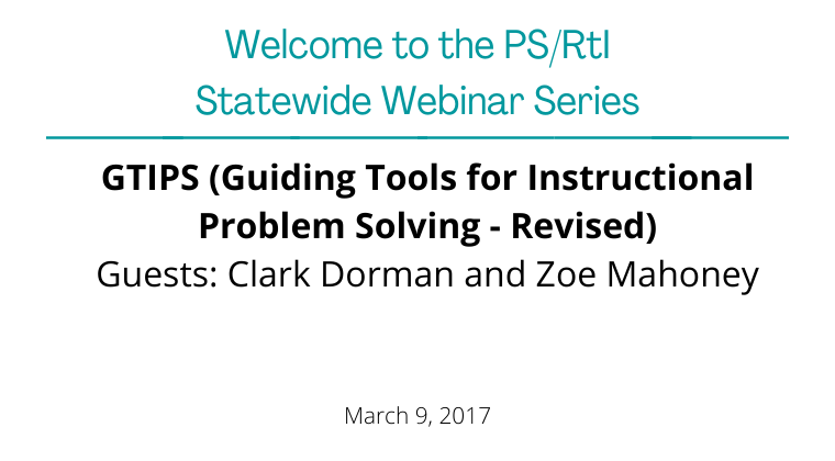 March 2017: GTIPS (Guiding Tools for Instructional Problem Solving - Revised)