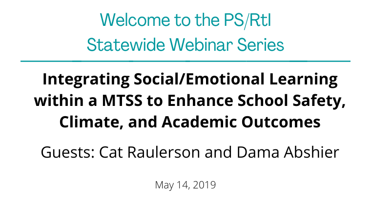 May 2019: Integrating Social/Emotional Learning within a MTSS to Enhance School Safety, Climate, and Academic Outcomes