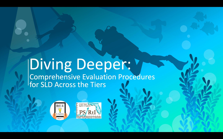 Diving Deeper:  Comprehensive Evaluation Procedures for SLD Across the Tiers