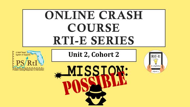 Crash Course RtI-E Cohort 2, Unit 2