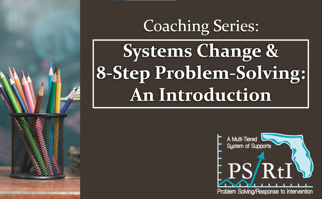 Systems Change & 8-Step Problem Solving: An Introduction