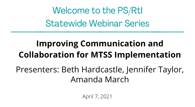 April 2021 Webinar: Improving Communication and Collaboration for MTSS Implementation