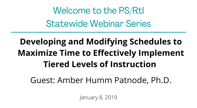 January 2019: Developing and Modifying Schedules to Maximize Time to Effectively Implement Tiered Levels of Instruction