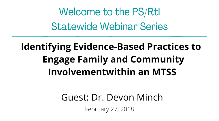 February 2018: Identifying Evidence-Based Practices to  Engage Family and Community Involvementwithin an MTSS
