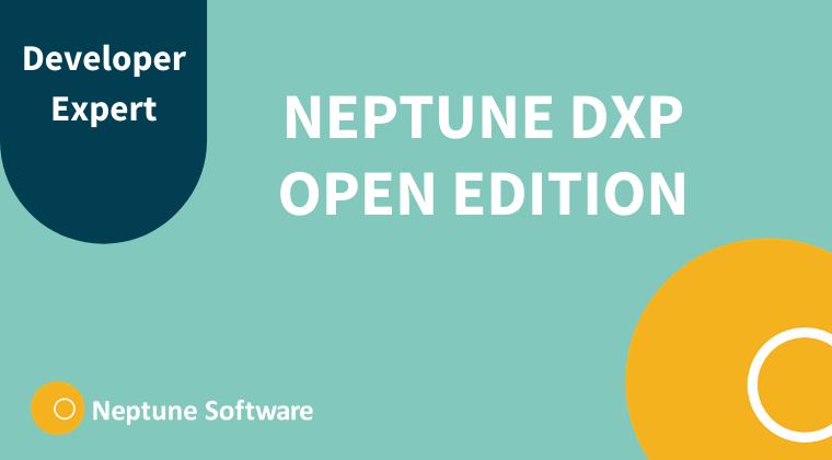 Neptune DXP - Open Edition Developer Expert