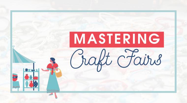 Mastering Craft Fairs