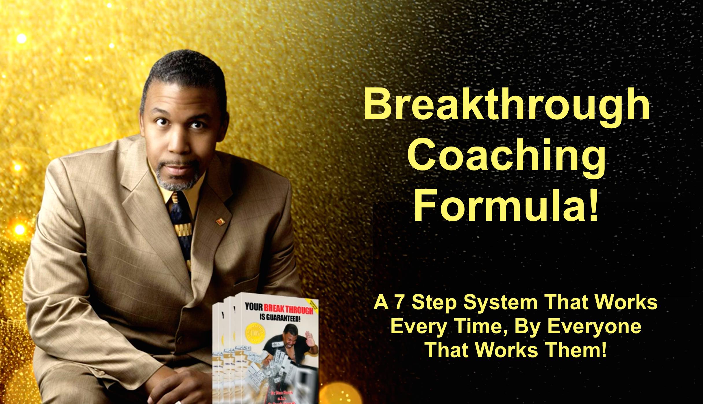 Guaranteed Break Through Coaching Formula