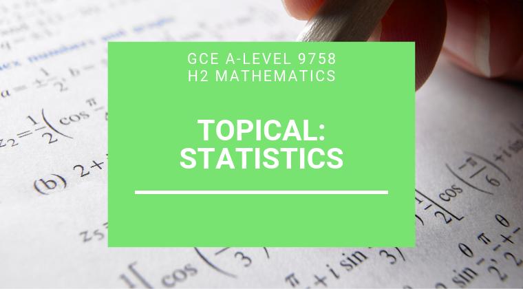 JC H2 A-level Math - Statistics