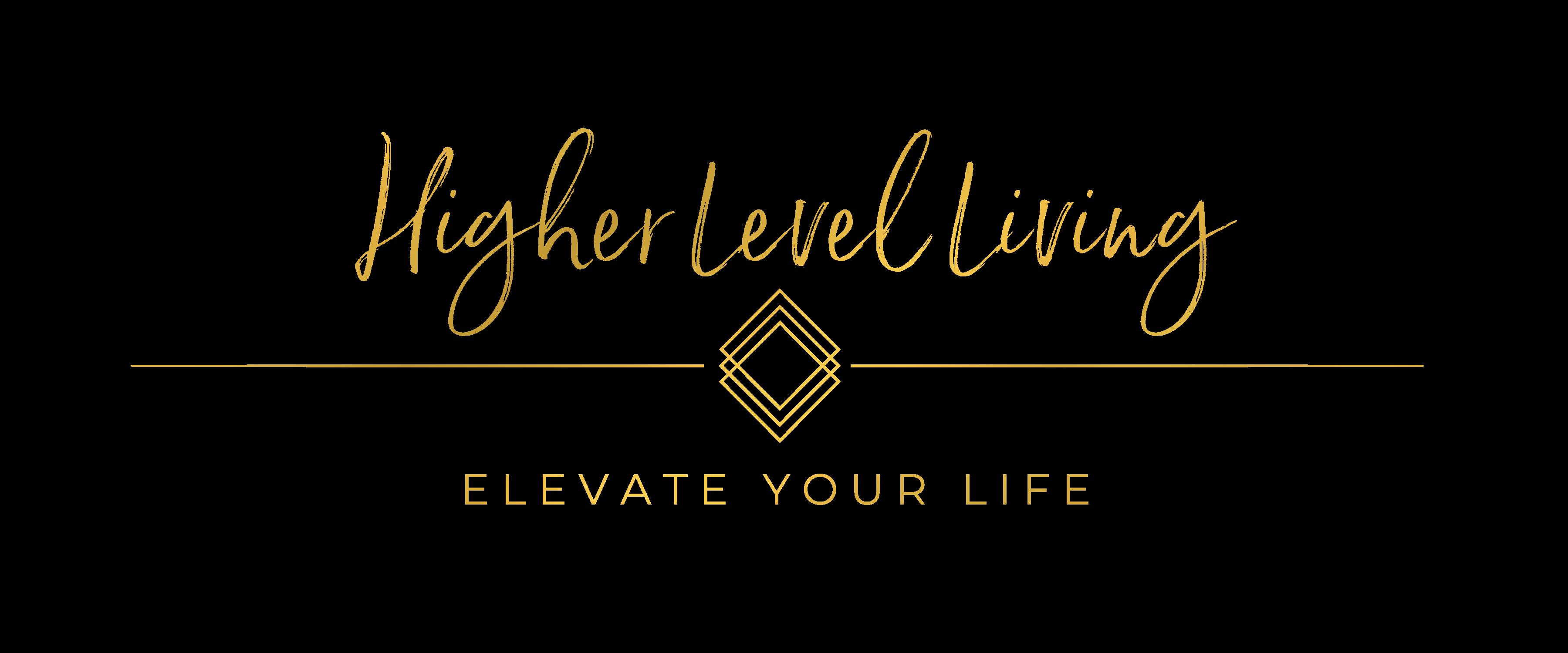 Higher Level Living