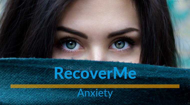 RecoverMe—Anxiety