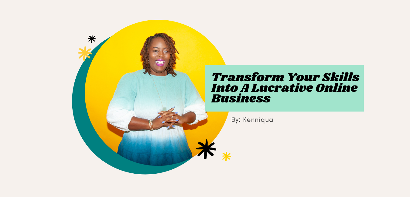 transform your skills into a lucrative online business e-course