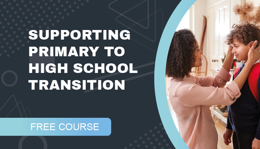 Supporting Primary to High School Transition