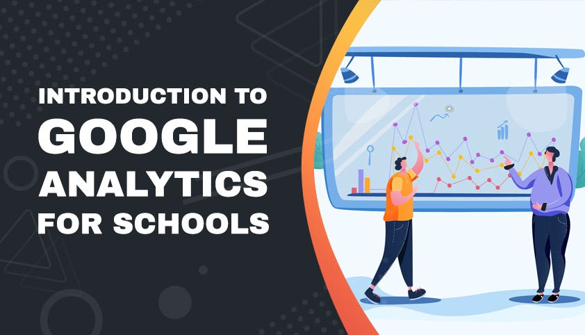 Introduction to Google Analytics for Schools