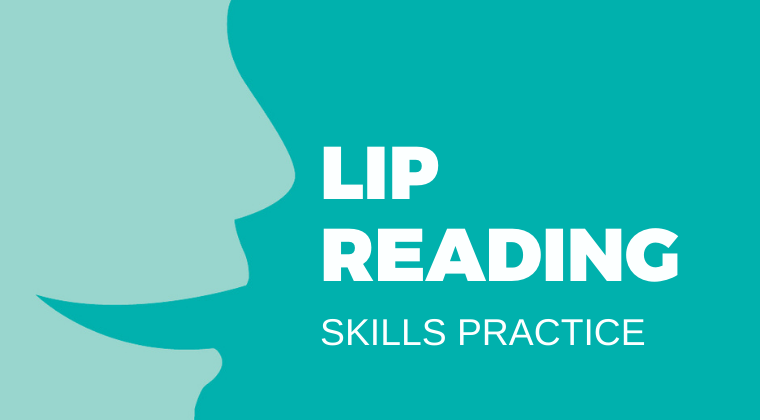 Read Our Lips - Skills Practice