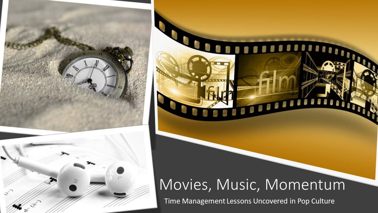 Movies, Music, Momentum: Time Management Lessons Uncovered in Pop Culture