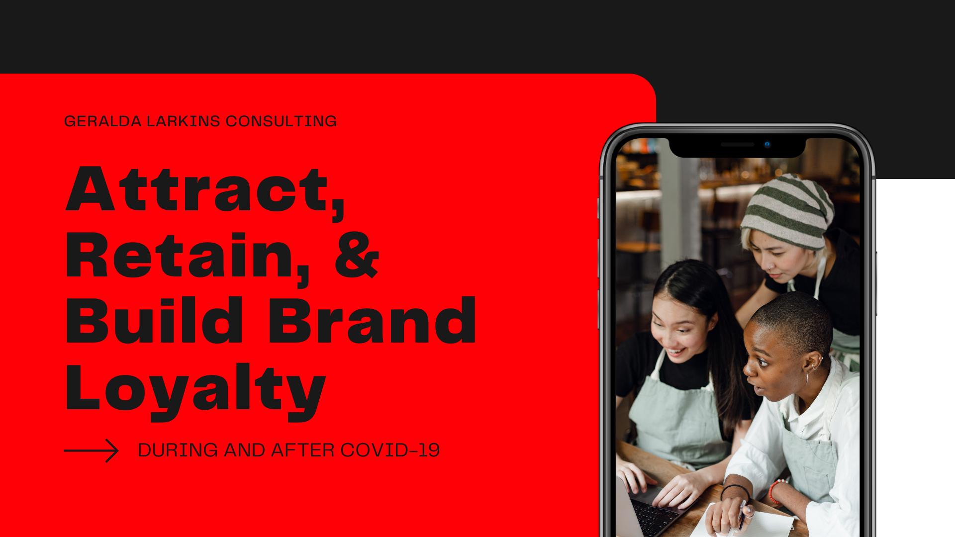 Attract, Retain, & Build Brand Loyalty